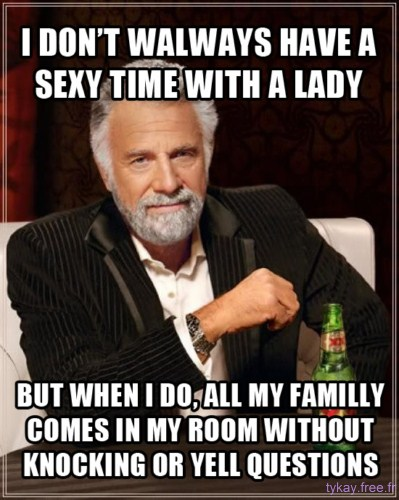 i dont always have a sexy time